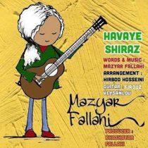 متن آهنگ هوای شیراز مازیار فلاحی