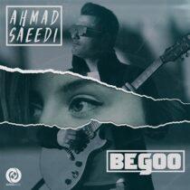 متن آهنگ بگو احمد سعیدی